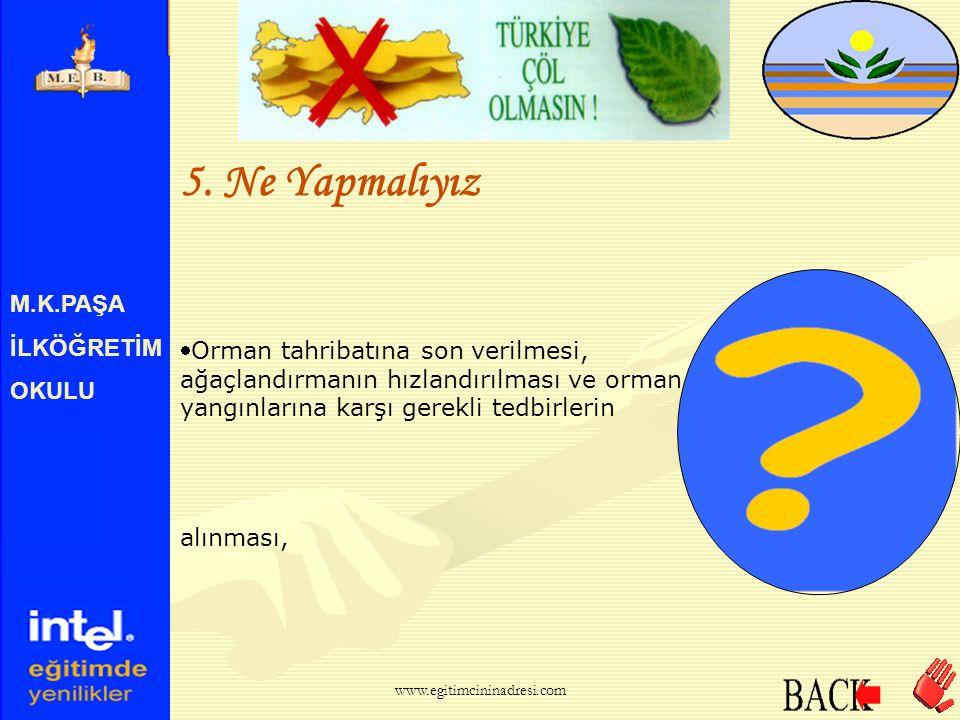 M.K.PAŞA İLKÖĞRETİM OKULU 5. Ne Yapmalıyız Çayır ve mera alanlarının tahribinin önlenmesi ve mevcut alanların geliştirilmesi, www.egitimcininadresi.c