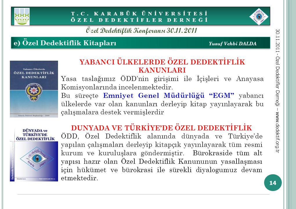 14 e) Özel Dedektiflik Kitapları Yusuf Vehbi DALDA T.C. KARABÜK ÜNİVERSİTESİ ÖZEL DEDEKTİFLER DERNEĞİ 30.11.2011 - Özel Dedektifler Derneği – www.dede