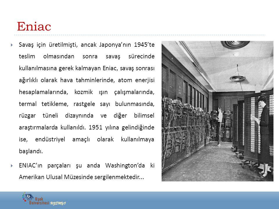 Eniac  Savaş için üretilmişti, ancak Japonya'nın 1945'te teslim olmasından sonra savaş sürecinde kullanılmasına gerek kalmayan Eniac, savaş sonrası a