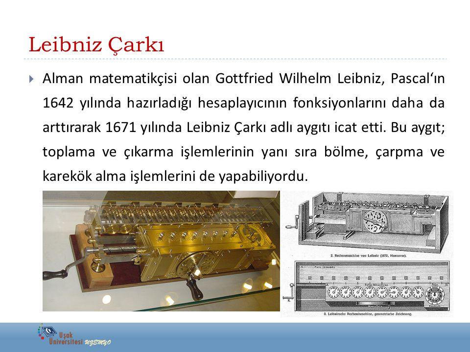 Leibniz Çarkı  Alman matematikçisi olan Gottfried Wilhelm Leibniz, Pascal'ın 1642 yılında hazırladığı hesaplayıcının fonksiyonlarını daha da arttırar