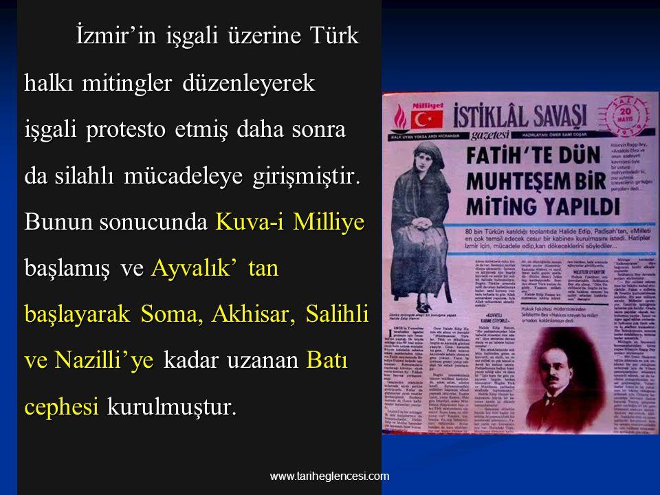 İzmir'in işgali üzerine Türk halkı mitingler düzenleyerek işgali protesto etmiş daha sonra da silahlı mücadeleye girişmiştir. Bunun sonucunda Kuva-i M