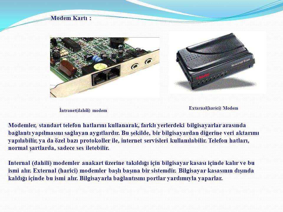 Modemler, standart telefon hatlarını kullanarak, farklı yerlerdeki bilgisayarlar arasında bağlantı yapılmasını sağlayan aygıtlardır. Bu şekilde, bir b