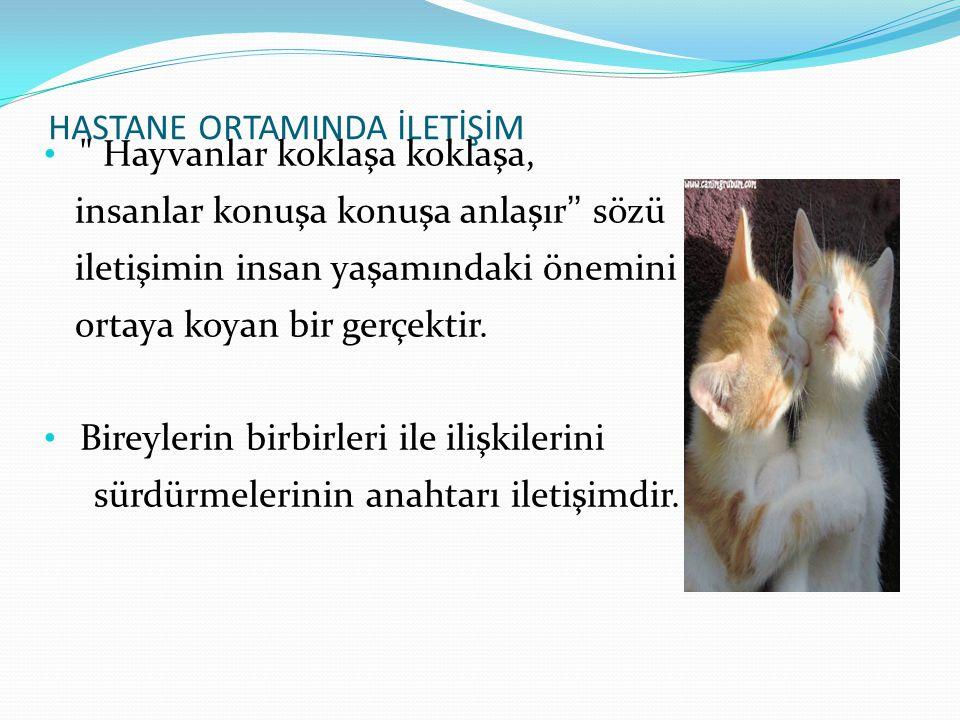 HASTANE ORTAMINDA İLETİŞİM