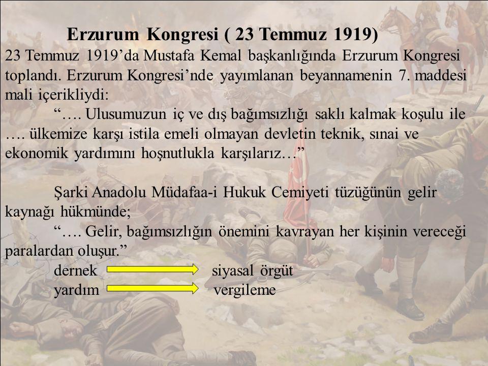 Erzurum Kongresi ( 23 Temmuz 1919) 23 Temmuz 1919'da Mustafa Kemal başkanlığında Erzurum Kongresi toplandı.