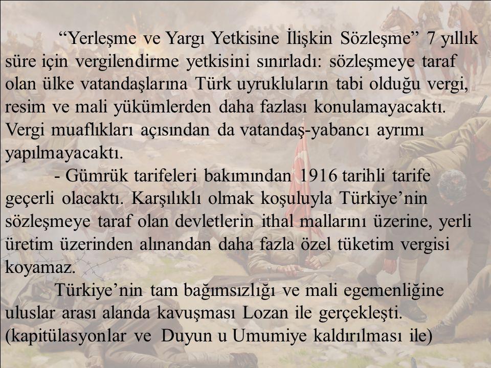 Yerleşme ve Yargı Yetkisine İlişkin Sözleşme 7 yıllık süre için vergilendirme yetkisini sınırladı: sözleşmeye taraf olan ülke vatandaşlarına Türk uyrukluların tabi olduğu vergi, resim ve mali yükümlerden daha fazlası konulamayacaktı.