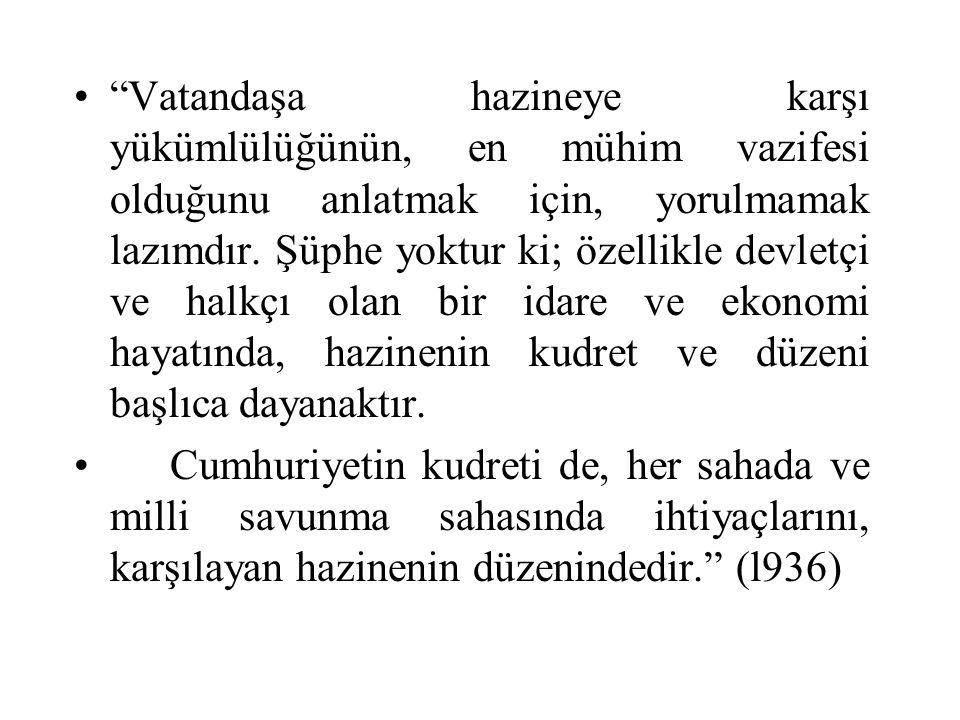 Ulusal Vergi Buyrukları ve Bağımsızlık Anlayışı Bütün yetkileri Büyük Millet Meclisi'nde toplayan 1921 Anayasası'nda vergilendirme ile ilgili hüküm yoktur.