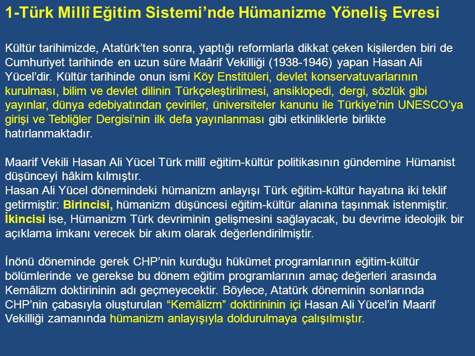 CHP'nin 1943 yılındaki programında okullarla ilgili hedefler aşağıdaki gibi belirlenmiştir: 1-İlk ve ortaöğretimi bütün yurda yaymak, liseleri ve meslekî-teknik eğitimi güçlendirmek, 2-Öğretim kurumları için millî kültürü sağlam ve bilgili eğitmenler yetiştirilmesi, 3-Eğitim-kültür politikasında güzel sanatlara, tiyatroya, operaya, müziğe, sinemaya, Türk sanatına, Türk folkloruna, kitap yayınına ve kütüphaneciliğe önem verilmesi, 4-Türk lügatı ve ansiklopedisinin hazırlanmasının çabuklaştırılması, millî eğitim yuvaları olan Halkevleri ve Halkodalarını yaygınlaştırılması, Inkılap tarihi eğitimine, kamuda ve okullarda beden eğitimine gereken değerin verilmesi.