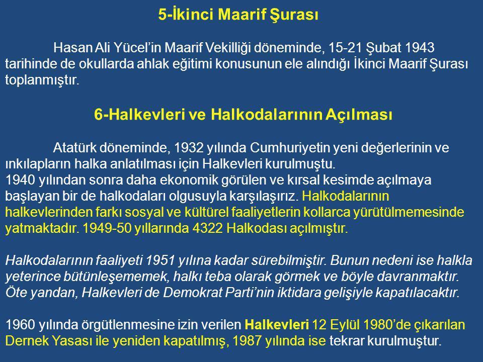 4-Birinci Maarif Şurası 17-19 Temmuz 1939 tarihinde Türk Eğitim Sistemini'nin ilkelerini ortaya koymak için toplanan Birinci Maarif Şurası'nda Maarif Vekilliği Teftiş Heyeti Reisi Cevat Dursunoğlu, Atatürk ınkılaplarıyla İslâm ve doğu medeniyet dairesinden çıkılıp Batı medeniyeti dairesine girildiğini, Atatürk'ün bir nutkunda Avrupa'nın hududu, bizim şarkımızdan başlar diyerek bunu ortaya koyduğunu belirtir.