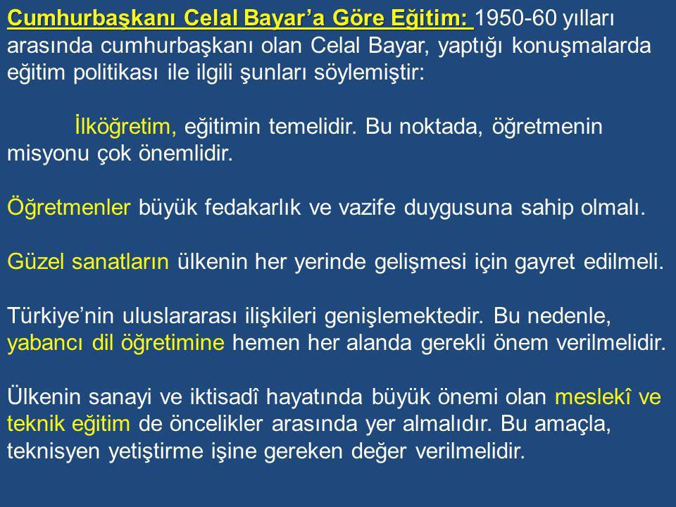 DP döneminde Türkiye'nin NATO'ya girmesinden sonra batılı ülkelerle ve özellikle de ABD ile sıkı ilişkiler kurulmuş, bunun sonucu olarak Türk Eğitim Sistemi'nin Avrupa eğitim sistemlerini model alma anlayışı yerini ABD'nin eğitim sistemini model almaya bırakmıştır.