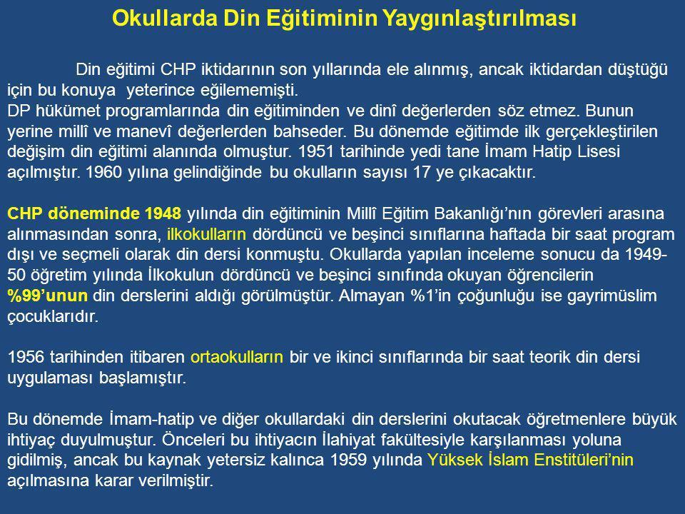 Yabancı Uzman Raporları DP döneminde Türkiye'nin NATO'ya girmesinden sonra batılı ülkelerle ve özellikle de ABD ile sıkı ilişkiler kuruldu ve ABD eğitimi model alınmaya başladı.