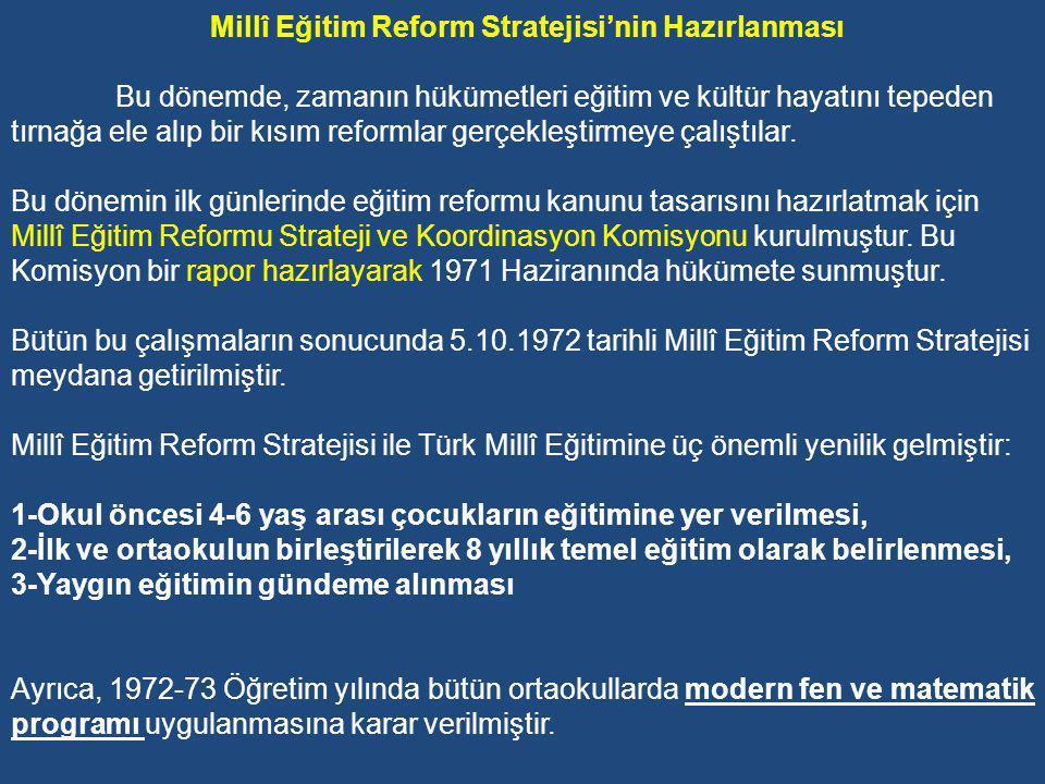 1-Geçiş Dönemi Hükümetleri Zamanı Eğitim (1971-1974) Geçiş Dönemi Hükümetleri Hükümet Programlarında Eğitim -Tevhid-i Tedrisat ve lâiklik ilkesinin korunması, -Eğitim sisteminin rasyonel bir çalışma düzenine ve çağın gereklerine uygun hale getirilmesi, -Millî Eğitim Temel Kanunu'nun hazırlanması, -Zorunlu eğitim süresinin 8 yıla çıkarılması, -TRT'nin eğitim ve kültür alanında kullanımının yaygınlaştırılması ve etkili hale getirilmesi, -Eğitim ve kültür işlerinin birbirinden ayrılarak bir Kültür Bakanlığı'nın kurulması, -Yeni nesillerin Atatürk ilkelerine uygun bir anlayışla, millî görev ve sorumlulukları yüklenebilecek vasıfta yetiştirilmesi, aşırı sağ ve sol uçlar tarafından zihinlerinin bulandırılmasının önlenmesi, -Radyo ve televizyon programlarının millî duyguları koruyucu, yüceltici ve öğretici olmasına özen gösterilmesi.