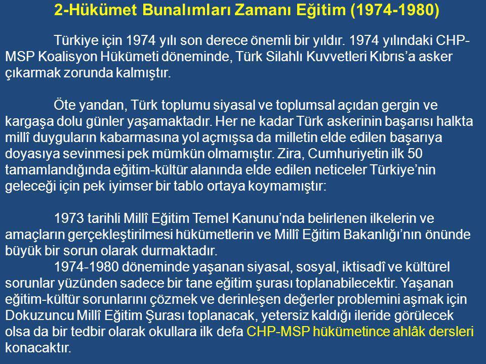 3-İlgi, istidat ve kabiliyetlerini geliştirerek gerekli bilgi, beceri, davranışlar ve birlikte iş görme alışkanlığı kazandırmak suretiyle hayata hazırlamak ve onların, kendilerini mutlu kılacak ve toplumun mutluluğuna katkıda bulunacak bir meslek sahibi olmalarını sağlamak; Böylece, bir yandan Türk vatandaşlarının ve Türk toplumunun refah ve mutluluğunu arttırmak; öte yandan milli birlik ve bütünlük içinde iktisadi, sosyal ve kültürel kalkınmayı desteklemek ve hızlandırmak ve niyahet Türk milletini çağdaş uygarlığın yapıcı, yaratıcı, seçkin bir ortağı yapmaktır Öte yandan, hazırlanan Millî Eğitim Temel Kanunu'nda Türk Millî Eğitimi'nin Temel İlkeleri de aşağıdaki gibi belirlenmiştir.