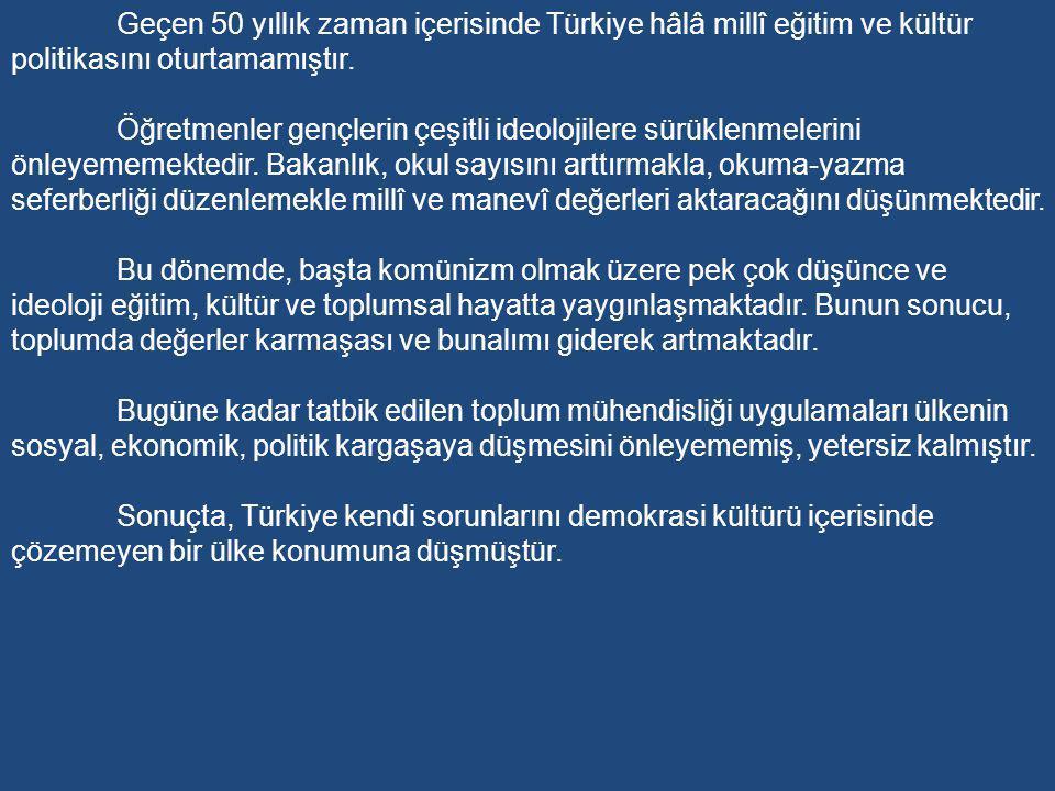 2-Hükümet Bunalımları Zamanı Eğitim (1974-1980) Türkiye için 1974 yılı son derece önemli bir yıldır.