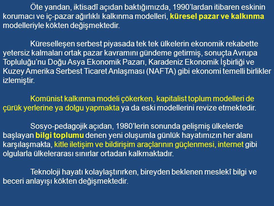 Küreselleşme ve Çözülme Dönemi (1991-?) 90'lı yıllar hem Türkiye'de hem de dünya'da hızlı ve zaman zaman kontrolden çıkan dönüşümler ve değişimlerin yaşandığı bir evredir.