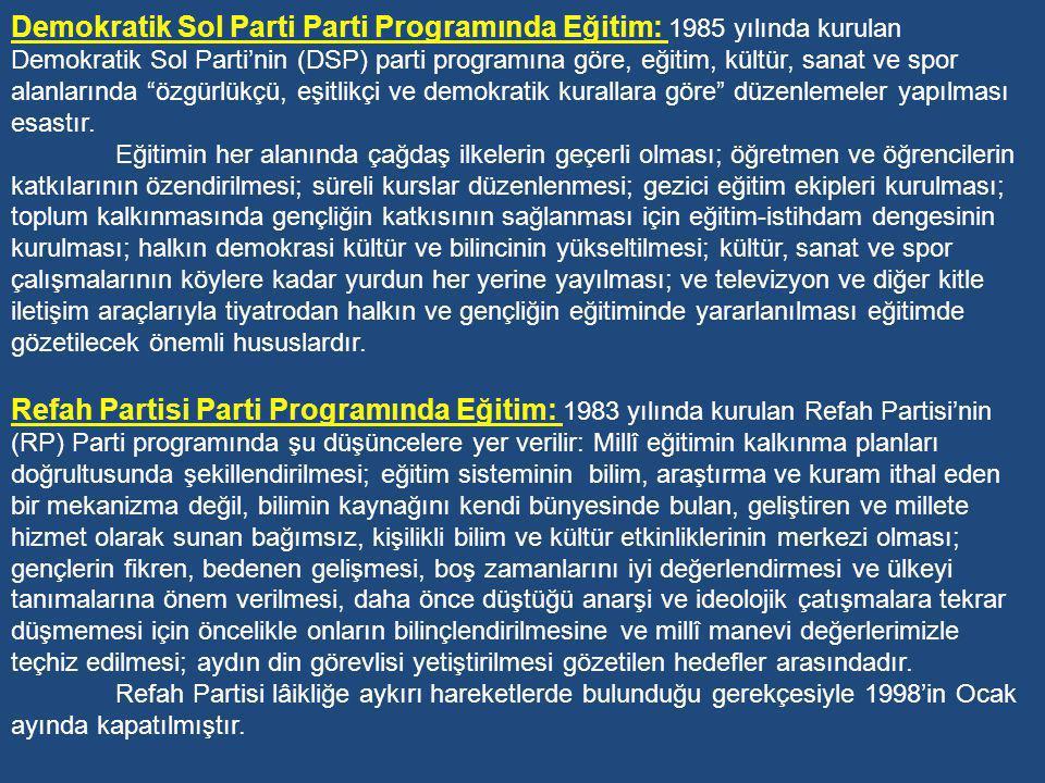 Sosyal Demokrat Halkçı Parti Parti Programında Eğitim: 1983 tarihinde kurulan Sosyal Demokrat Halkçı Parti (SHP), yeni nesillerin eşit olanaklar içinde, bilime dayalı, düşündüren, bilinçlendiren, lâik ve demokratik bir eğitimden yanadır.