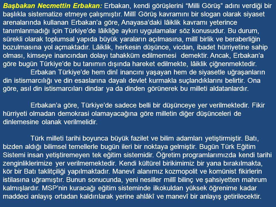 Dönemin Başbakan ve Millî Eğitim Bakanlarına Göre Eğitim Başbakan Tansu Çiller: Çiller'e göre, Türkiye'de kadınların %33'ünün okuma- yazma bilmemesi büyük bir ayıptır ve bunun üstesinden gelmek gerekir.