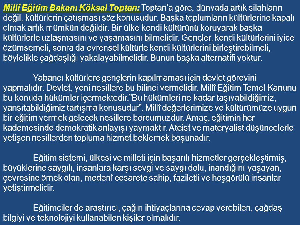 Eğitimde amaç, kalkınmanın sağlanması, Türk milletinin her açıdan çağdaş medeniyetin üzerine çıkması ve kendine has bir medeniyet kurabilmesi için tarihine, geçmişine, örf ve adetlerine saygı ile bağlı, her türlü taklitçilikten uzak, millî şahsiyetinin farkında olan, her gün bir önceki günden ileri olmak çabasına ve bilincine sahip nesiller yetiştirmektir.