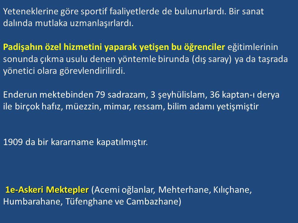 1d-Enderun 1455'te Fatih döneminde açıldı.