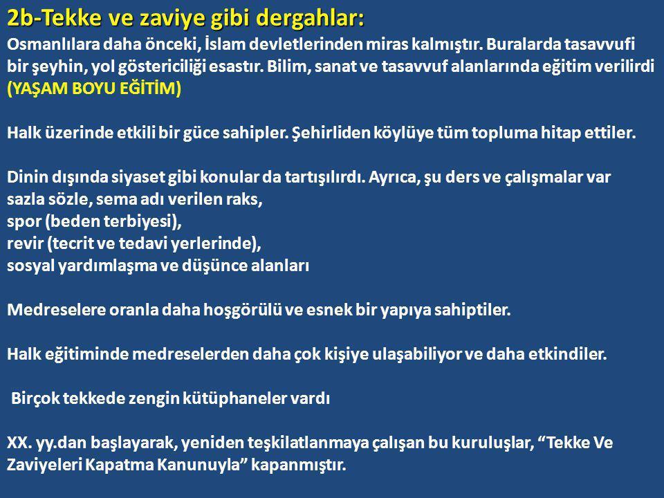 2-Yaygın Eğitim Kurumları: 2a-Mescitler, namazgahlar, camiler: 2-Yaygın Eğitim Kurumları: Osmanlıda yaygın eğitim çoğunlukla din adamları, ahlakçılar, edipler tarafından yapılmıştır.