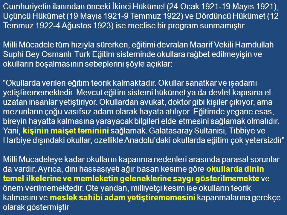 Bütün olumsuz koşullara rağmen, Ankara Hükümeti Millî Eğitim Bakanlığı'nı 2 Mayıs 1920'de kurmuştur.