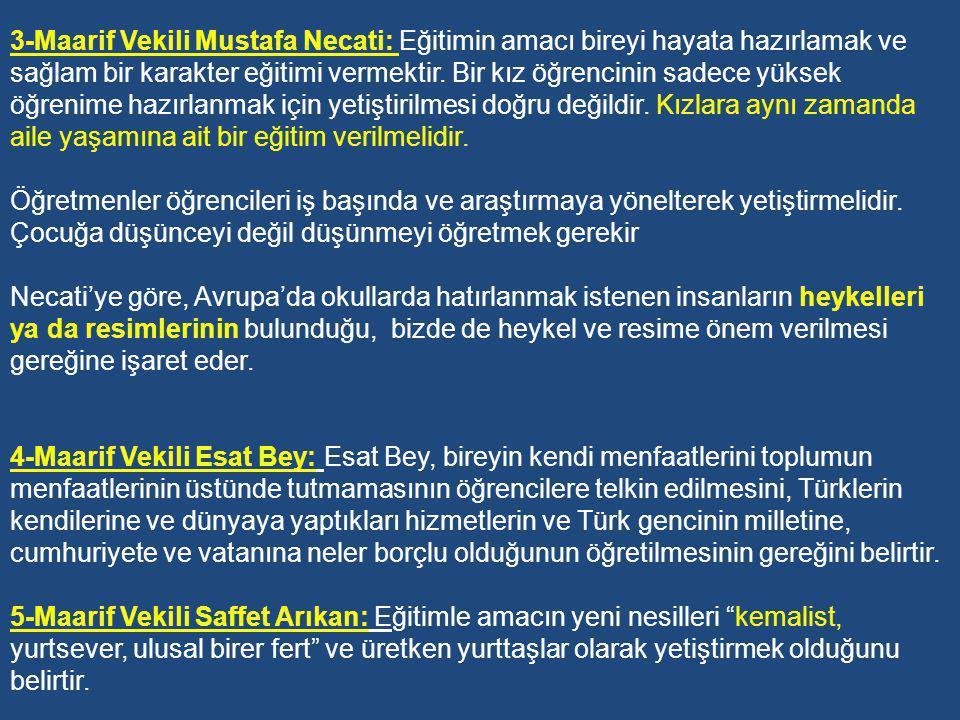 DÖNEMİN MİLLİ EĞİTİM BAKANLARINA GÖRE EĞİTİM 1-Maarif Vekili Vasıf Bey: Vasıf Bey'e göre, Türk ulusu Selçuklar döneminde Acem, Osmanlılar Döneminde Arap ve Acem kültürünün, ve sonra da Batı kültürünün etkisinde kalmıştır.