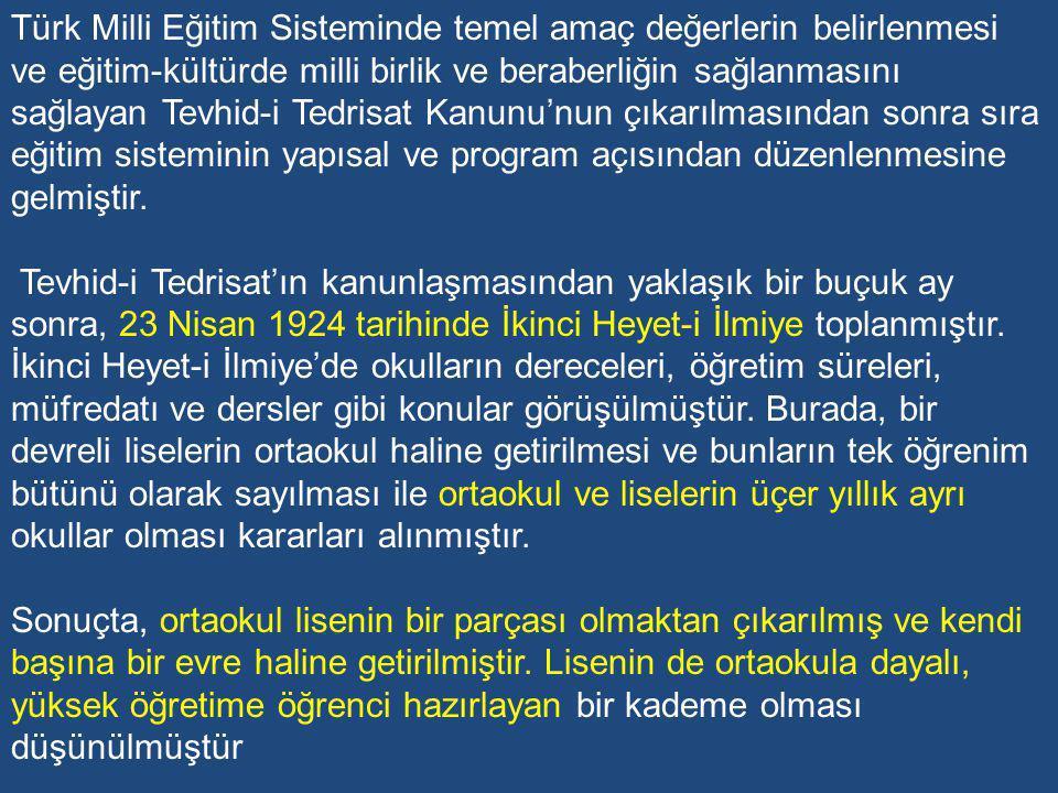 TEVHİD-İ TEDRİSAT İLE İLGİLİ BİR DEĞERLENDİRME: Tevhid-i Tedrisat Kanunu ile Türk toplumunun tek tip bir eğitim-kültürden geçirilmesi ve böylece toplumsal birlik ve beraberliğinin sağlanması amaçlanmıştır.