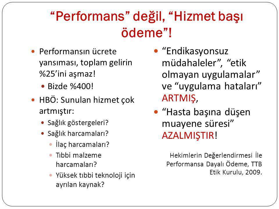 """""""Performans"""" değil, """"Hizmet başı ödeme""""! Performansın ücrete yansıması, toplam gelirin %25'ini aşmaz! Bizde %400! HBÖ: Sunulan hizmet çok artmıştır: S"""