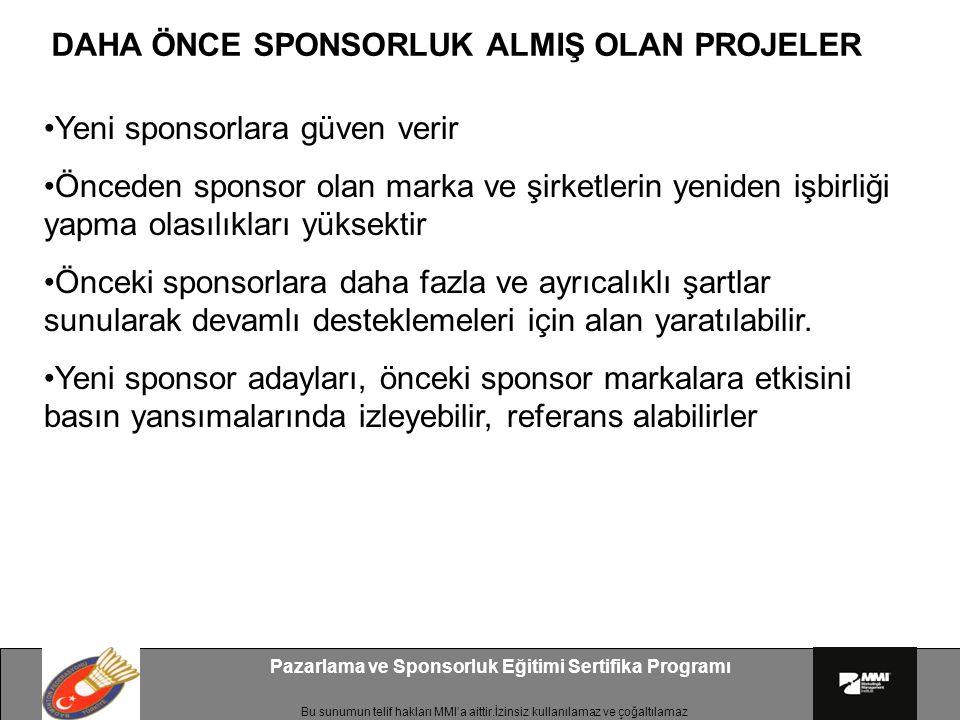 Bu sunumun telif hakları MMI'a aittir.İzinsiz kullanılamaz ve çoğaltılamaz Pazarlama ve Sponsorluk Eğitimi Sertifika Programı DAHA ÖNCE SPONSORLUK ALM