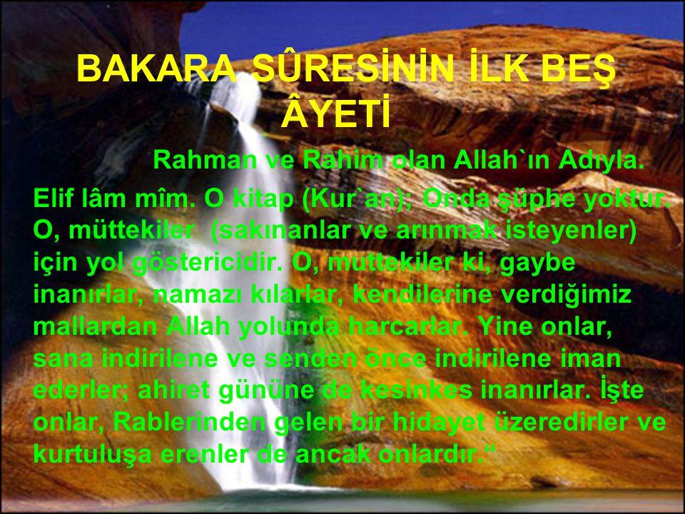 """BAKARA SÛRESİNİN İLK BEŞ ÂYETİ """"Rahman ve Rahim olan Allah`ın Adıyla."""