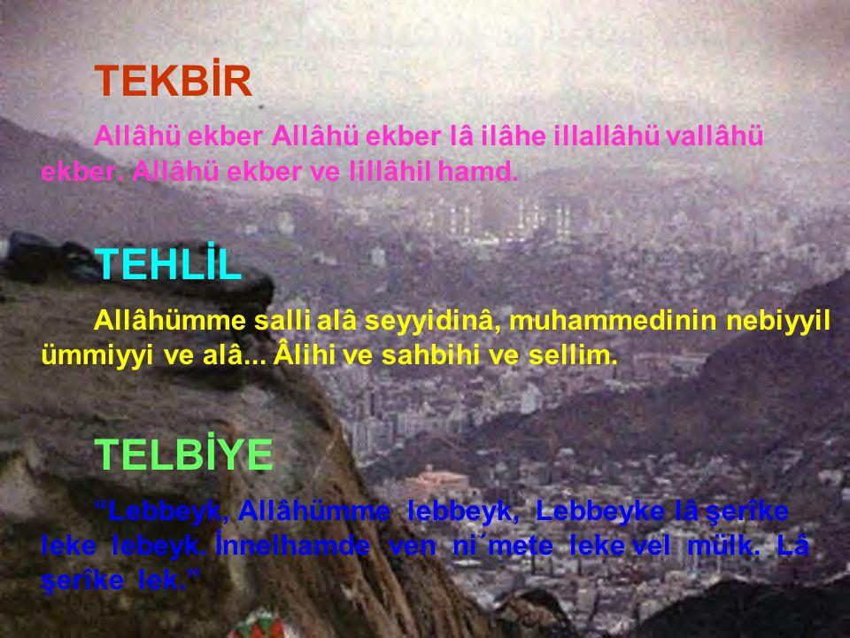TEKBİR Allâhü ekber Allâhü ekber lâ ilâhe illallâhü vallâhü ekber.
