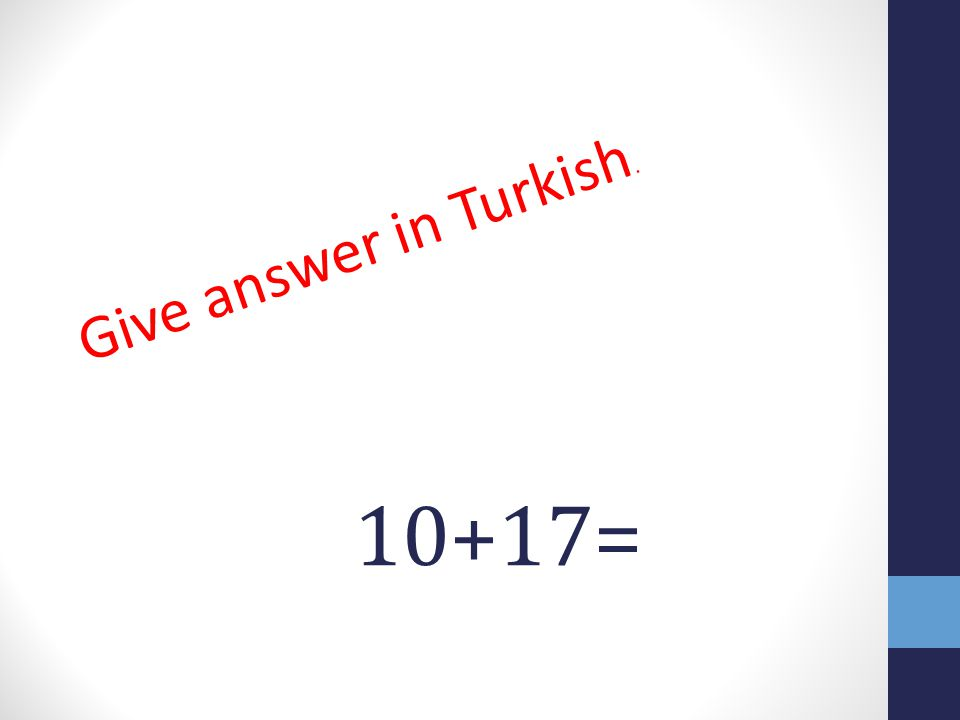 10+17= Give answer in Turkish.
