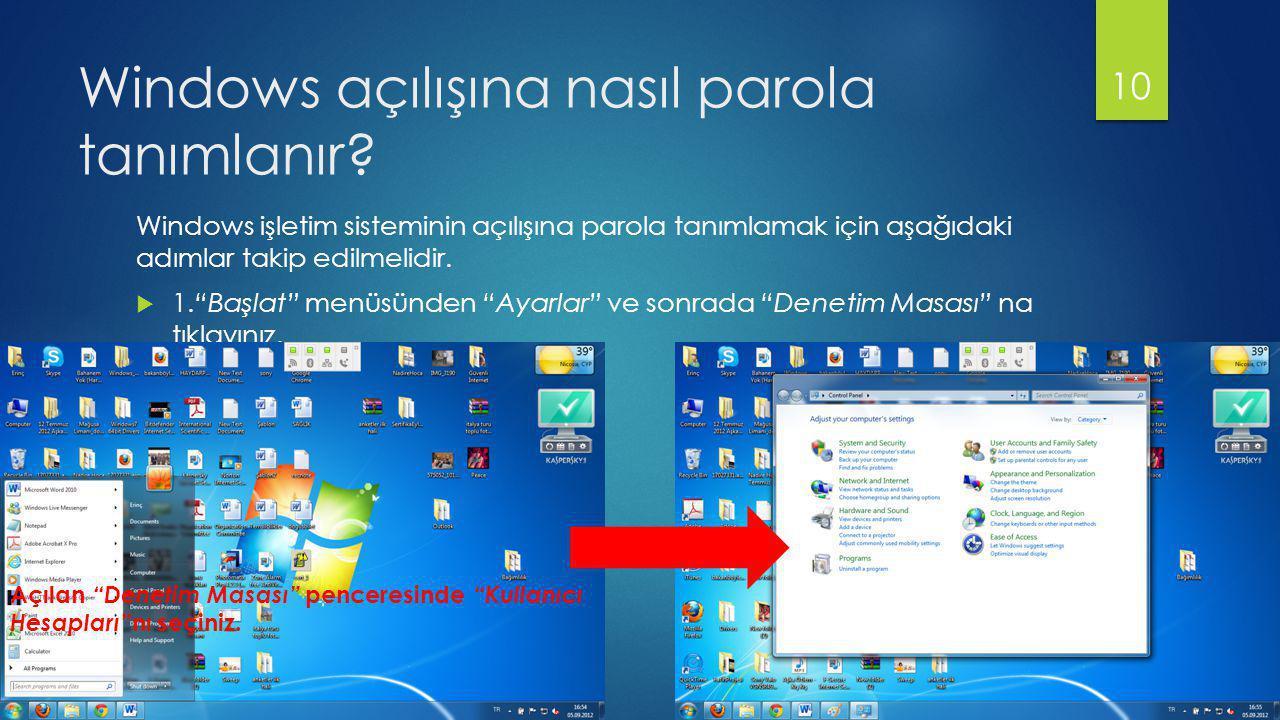 """Windows açılışına nasıl parola tanımlanır? Windows işletim sisteminin açılışına parola tanımlamak için aşağıdaki adımlar takip edilmelidir.  1.""""Başla"""