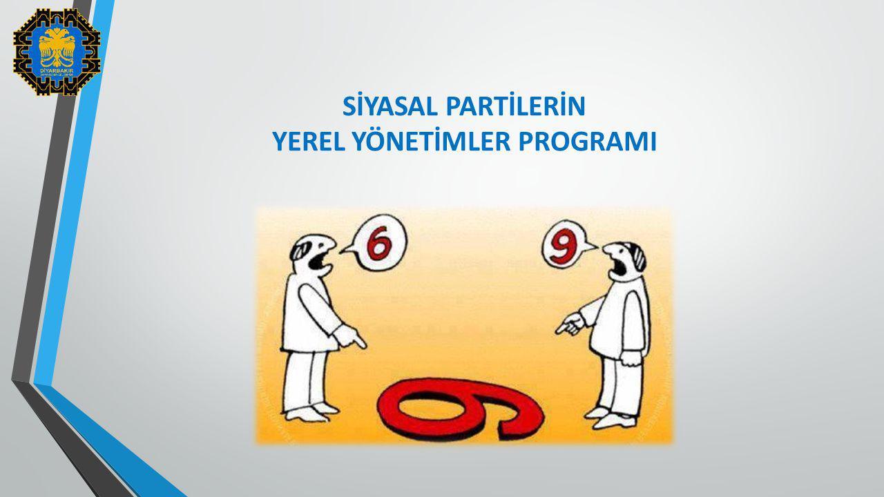 SİYASAL PARTİLERİN YEREL YÖNETİMLER PROGRAMI