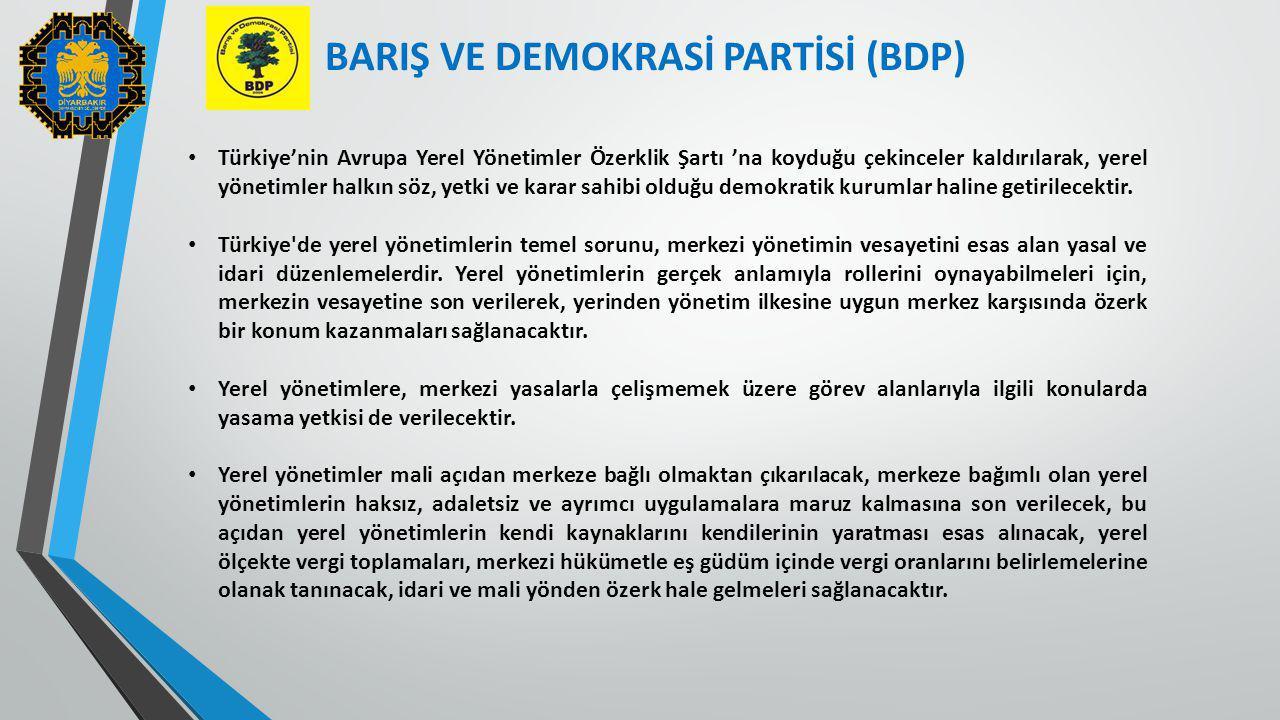 Türkiye'nin Avrupa Yerel Yönetimler Özerklik Şartı 'na koyduğu çekinceler kaldırılarak, yerel yönetimler halkın söz, yetki ve karar sahibi olduğu demo