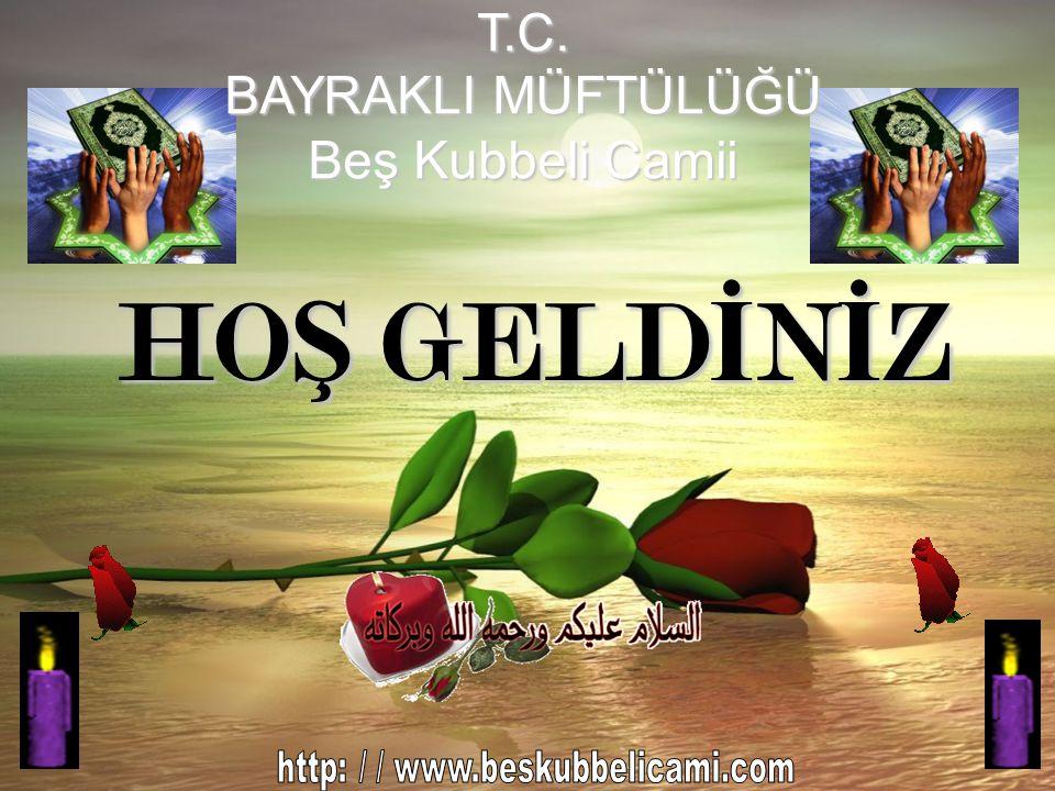 T.C.BAYRAKLI MÜFTÜLÜĞÜ Beş Kubbeli Camii T.C.