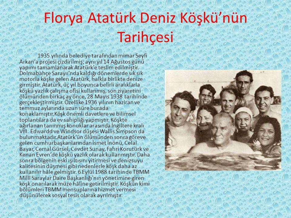 Florya Atatürk Deniz Köşkü'nün Tarihçesi 1935 yılında belediye tarafından mimar Seyfi Arkan a projesi çizdirilmiş; aynı yıl 14 Ağustos günü yapımı tamamlanarak Atatürk e teslim edilmiştir.