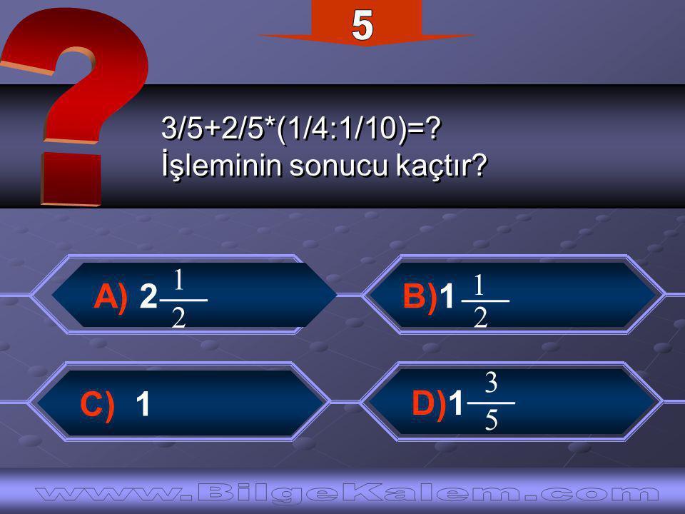3/5+2/5*(1/4:1/10)=. İşleminin sonucu kaçtır. 3/5+2/5*(1/4:1/10)=.