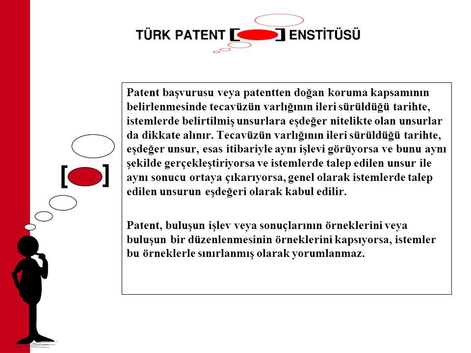 Patent başvurusu veya patentten doğan koruma kapsamının belirlenmesinde tecavüzün varlığının ileri sürüldüğü tarihte, istemlerde belirtilmiş unsurlara eşdeğer nitelikte olan unsurlar da dikkate alınır.
