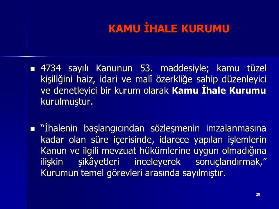 28 KAMU İHALE KURUMU KAMU İHALE KURUMU 4734 sayılı Kanunun 53.