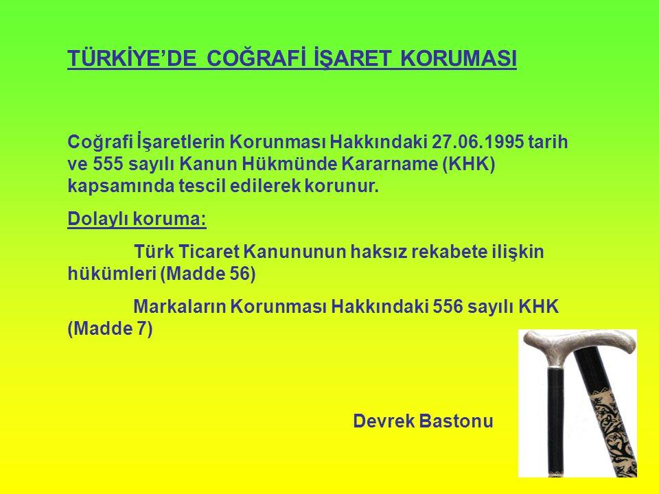 TÜRKİYE'DE COĞRAFİ İŞARET KORUMASI Coğrafi İşaretlerin Korunması Hakkındaki 27.06.1995 tarih ve 555 sayılı Kanun Hükmünde Kararname (KHK) kapsamında t