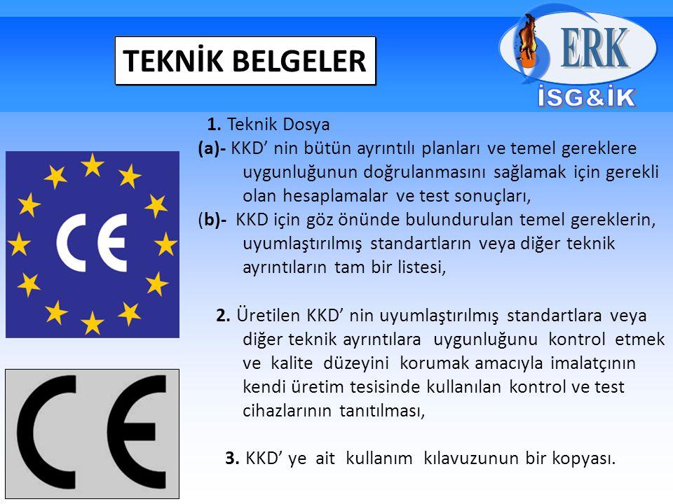 TEKNİK BELGELER 1. Teknik Dosya (a)- KKD' nin bütün ayrıntılı planları ve temel gereklere uygunluğunun doğrulanmasını sağlamak için gerekli olan hesap