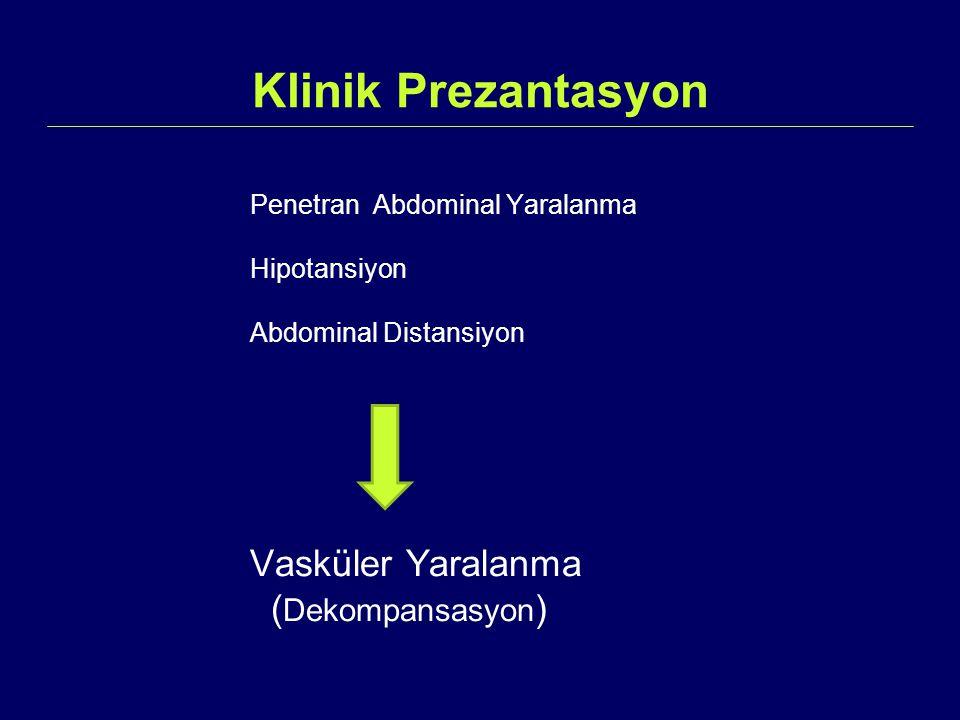 Abdominal Aorta Yaralanmaları  Penetran yaralanmalar daha sık nedendir.