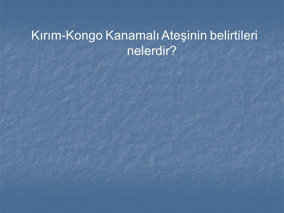 Kırım-Kongo Kanamalı Ateşinin belirtileri nelerdir?