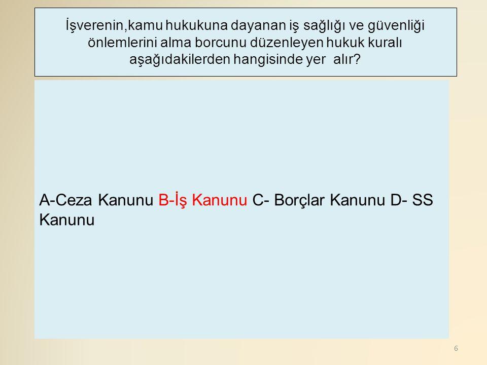27 a- Rücu davası b- Tazminat davası c-SGK davası d- Ceza davası Aşağıdaki davalardan hangisi SGK nın işverene kusuru nedeniyle zararı tazmin
