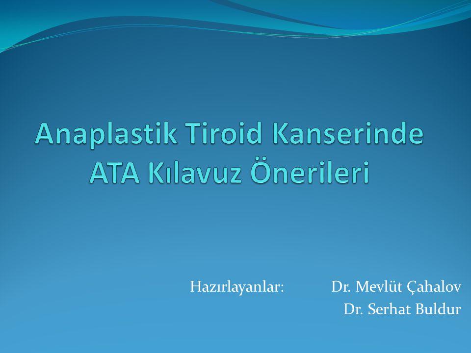 Hazırlayanlar: Dr. Mevlüt Çahalov Dr. Serhat Buldur