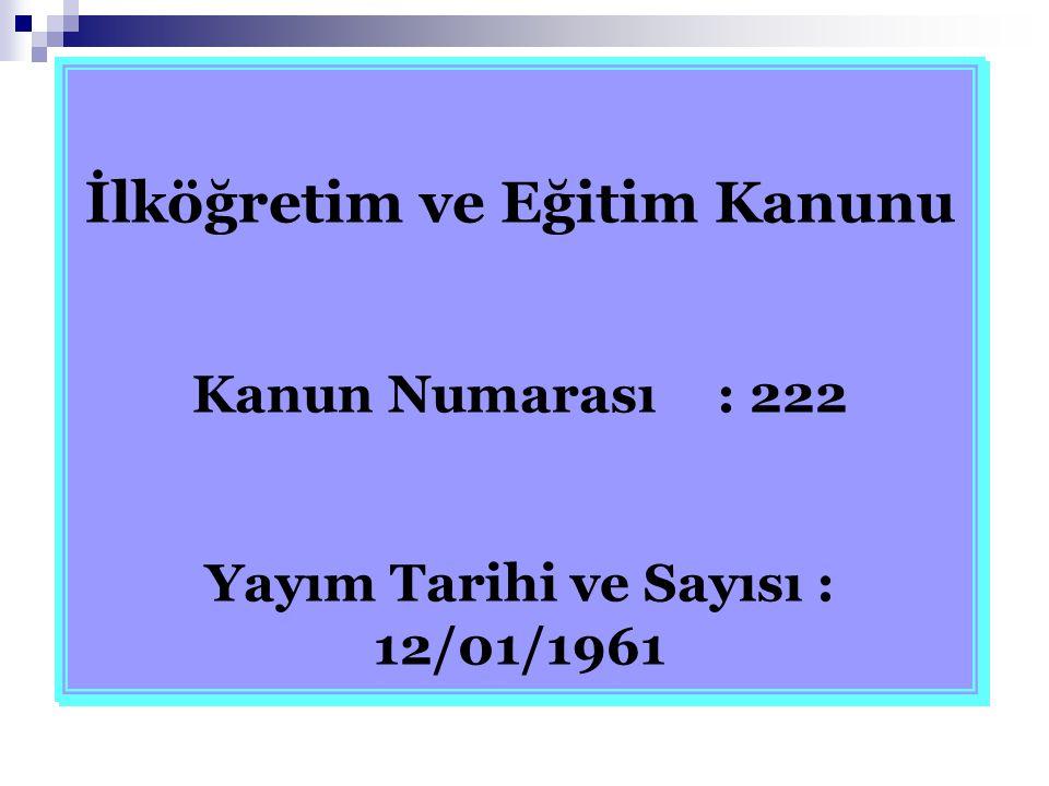 Genel Hükümler Madde 1 - İlköğretim, kadın erkek bütün Türklerin milli gayelere uygun olarak bedeni, zihni ve ahlaki gelişmelerine ve yetişmelerine hizmet eden temel eğitim ve öğretimdir.