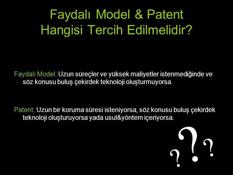 Faydalı Model & Patent Hangisi Tercih Edilmelidir? Faydalı Model: Uzun süreçler ve yüksek maliyetler istenmediğinde ve söz konusu buluş çekirdek tekno