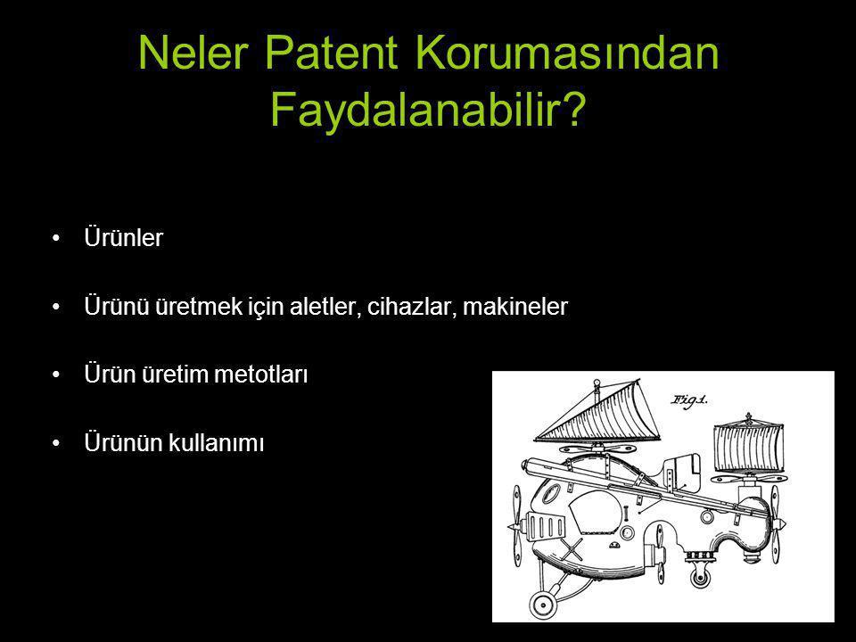 Neler Patent Korumasından Faydalanabilir? Ürünler Ürünü üretmek için aletler, cihazlar, makineler Ürün üretim metotları Ürünün kullanımı