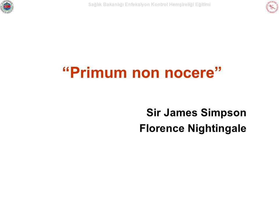 Sağlık Bakanlığı Enfeksiyon Kontrol Hemşireliği Eğitimi Primum non nocere Sir James Simpson Florence Nightingale