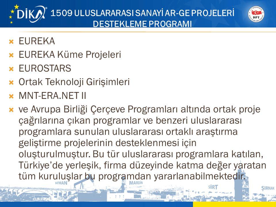  EUREKA  EUREKA Küme Projeleri  EUROSTARS  Ortak Teknoloji Girişimleri  MNT-ERA.NET II  ve Avrupa Birliği Çerçeve Programları altında ortak proj